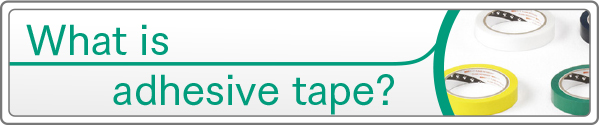 What is adhesive tape?